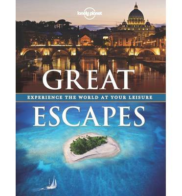 Lonely Planet : Great Escapes